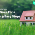 How To Save For a House In 9 Easy Steps