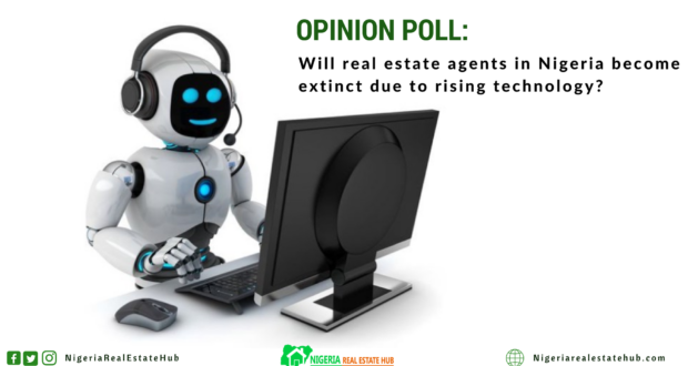 Will real estate agents in Nigeria become extinct due to rising technology?